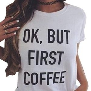 "Tops - ""OK, BUT FIRST COFFEE"" graphic TSHIRT"